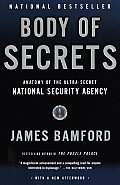 Body of Secrets: Anatomy of the Ultra-Secret National Security Agency Cover