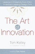 Art of Innovation Lessons in Creativity from IDEO Americas Leading Design Firm
