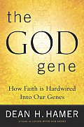 God Gene How Faith Is Hardwired Into Our