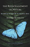 Reenchantment of Nature : the Denial of Religion and the Ecological Crisis (03 Edition)