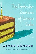 The Particular Sadness of Lemon Cake Signed 1st Edition