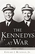Kennedys At War 1937 To 1945