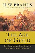 Age Of Gold The California Gold Rush &