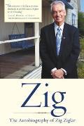 Zig The Autobiography Of Zig Ziglar