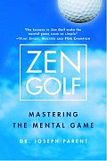 Zen Golf Mastering the Mental Game