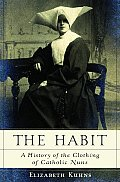 Habit A History Of The Clothing Of Catho