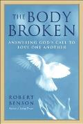 The Body Broken: Answering God's Call to Love One Another Cover