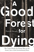 Good Forest For Dying The Tragic Death O