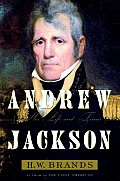 Andrew Jackson His Life & Times