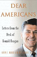 Dear Americans: Letters From The Desk Of Ronald Reagan by Ralph E. Weber