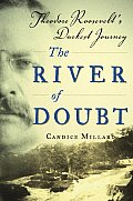 River of Doubt Theodore Roosevelts Darke Cover