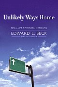 Unlikely Ways Home Real Life Spiritual Detours