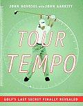 Tour Tempo: Golf's Last Secret Finally Revealed with CDROM