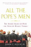 All the Popes Men The Inside Story of How the Vatican Really Thinks