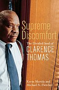 Supreme Discomfort The Divided Soul Of Clarence Thomas