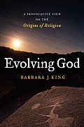 Evolving God: A Provocative View on the Origins of Religion Cover