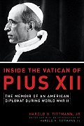 Inside the Vatican of Pius XII The Memoir of an American Diplomat During World War II