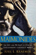 Maimonides The Life & World of One of Civilizations Greatest Minds