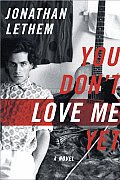 You Don't Love Me Yet: A Novel Cover