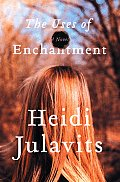 The Uses of Enchantment: A Novel Cover