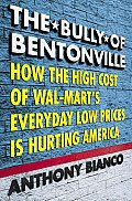 Bully Of Bentonville How High Cost Of Wal Marts Every Day Low Prices is Hurting America