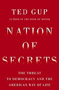 Nation of Secrets The Threat to Democracy & the American Way of Life