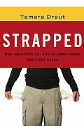 Strapped: Why America's 20- and 30-Somethings Can't Get Ahead