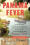 Panama Fever: The Epic Story of One of the Greatest Human Achievements of All Time—The Building of the Panama Canal