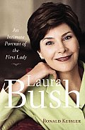 Laura Bush An Intimate Portrait Of The First Lady