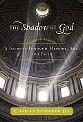 Shadow Of God A Journey Through Memory
