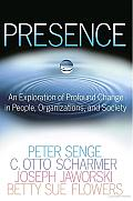 Presence: An Exploration of Profound Change in People, Organizations, and Society Cover