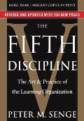 Fifth Discipline : Art and Prac. of LRN. Org. (Rev 06 Edition)