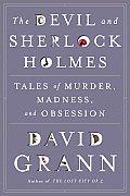 Devil & Sherlock Holmes Tales of Murder Madness & Obsession