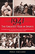 1941 -- The Greatest Year In Sports: Two Baseball Legends, Two Boxing Champs, & The Unstoppable... by Mike Vaccaro