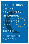 Reflections on the Revolution in Europe Immigration Islam & the West
