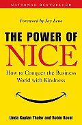 The Power of Nice: How to Conquer the Business World with Kindness Cover