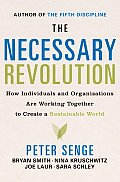 Necessary Revolution How Individuals & Organizations Are Working Together to Create a Sustainable World