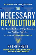Necessary Revolution Working Together to Create a Sustainable World
