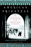 American Priestess The Extraordinary Story of Anna Spafford & the American Colony in Jerusalem
