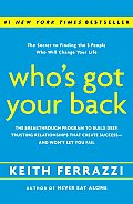 Who's Got Your Back: The Breakthrough Program to Build Deep, Trusting Relationships That Create Success--And Won't Let You Fail Cover