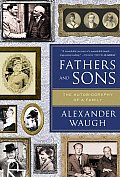 Fathers & Sons The Autobiography of a Family