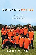 Outcasts United A Refugee Team an American Town