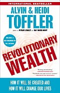 Revolutionary Wealth How It Will Be Created & How It Will Change Our Lives
