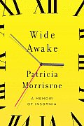 Wide Awake: A Memoir of Insomnia Cover