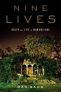 Nine Lives Death & Life In New Orleans