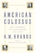 American Colossus: The Triumph of Capitalism, 1865-1900 Cover