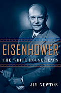 Eisenhower: The White House Years Cover