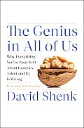 Genius in All of Us Why Everything Youve Been Told about Genetics Talent & IQ Is Wrong