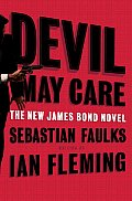 Devil May Care: The New James Bond Novel Cover