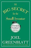 Big Secret for the Small Investor A New Route to Long Term Investment Success
